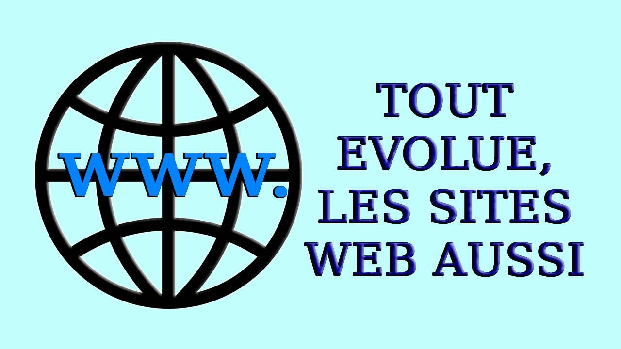 Tout évolue, les sites web aussi
